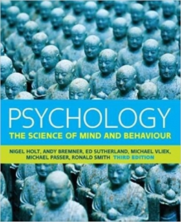 cover of Psychology: The Science of Mind and Behaviour, by Nigel Holt et al